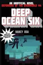 Deep Ocean Six: Defenders of the Overworld #4