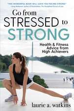 From Stress to Strength: Health and Fitness Advice from High Achievers