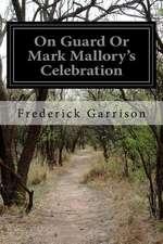 On Guard or Mark Mallory's Celebration