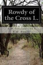 Rowdy of the Cross L.