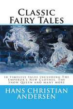 Classic Fairy Tales of Hans Christian Andersen