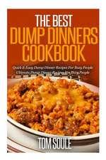 The Best Dump Dinners Cookbook