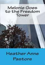 Melonie Goes to the Freedom Tower