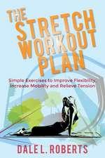 The Stretch Workout Plan