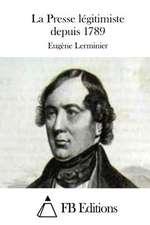La Presse Legitimiste Depuis 1789