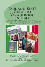 Paul and Kiki's Guide to Vacationing in Italy