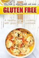 Gluten Free Book Is about Health and Taste