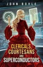Clericals, Courtesans and Superconductors