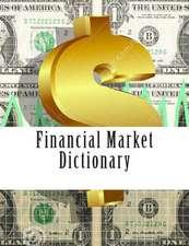 Financial Market Dictionary