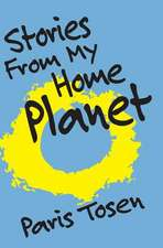 Stories from My Home Planet
