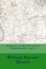 History of the Parish of Camberwell, Vol. I