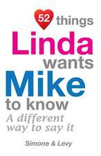 52 Things Linda Wants Mike to Know