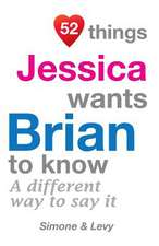 52 Things Jessica Wants Brian to Know