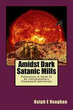 Amidst Dark Satanic Mills