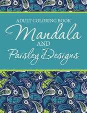 Adult Coloring Book - Mandala & Paisley Designs