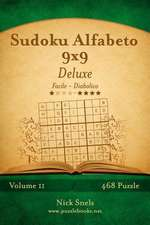 Sudoku Alfabeto 9x9 Deluxe - Da Facile a Diabolico - Volume 11 - 468 Puzzle