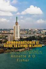 Oyinbo(foreigner's) Guide to Living in Lagos