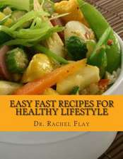 Easy Fast Recipes for Healthy Lifestyle