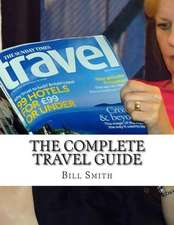 The Complete Travel Guide