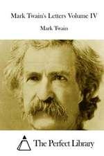 Mark Twain's Letters Volume IV