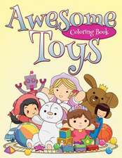 Awesome Toys Coloring Book