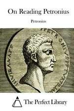 On Reading Petronius
