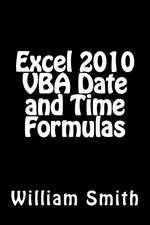 Excel 2010 VBA Date and Time Formulas