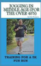 Jogging in Middle Age (for the Over 40's)