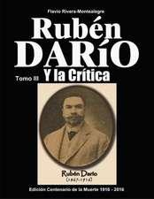 Ruben Dario y La Critica. Tomo III