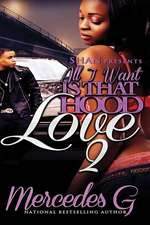 All I Want Is That Hood Love 2