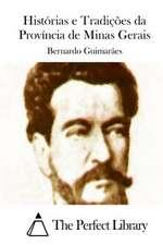 Historias E Tradicoes Da Provincia de Minas Gerais