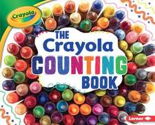 The Crayola Counting Book the Crayola Counting Book