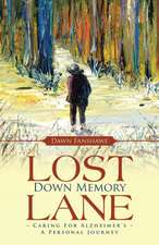 Lost Down Memory Lane - Caring for Alzheimer's