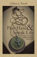 Pray Hard & Speak Life