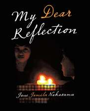 My Dear Reflection