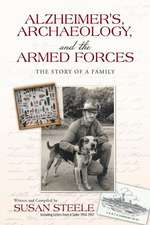 Alzheimer's, Archaeology, and the Armed Forces:  The Story of a Family