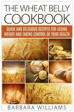 The Wheat Belly Cookbook