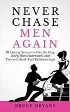 Never Chase Men Again