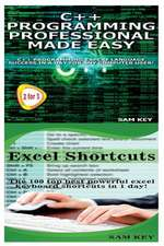 C++ Programming Professional Made Easy & Excel Shortcuts