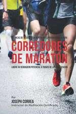 Tecnicas de Resistencia Mental No Convencionales Para Corredores de Maraton