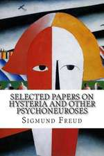 Selected Papers on Hysteria and Other Psychoneuroses