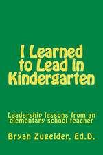 I Learned to Lead in Kindergarten