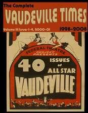 Vaudeville Times Volume III