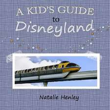A Kid's Guide to Disneyland