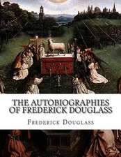The Autobiographies of Frederick Douglass