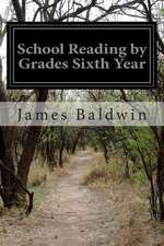 School Reading by Grades Sixth Year