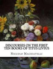 Discourses on the First Ten Books of Titus Livius