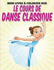 Mon Livre Colorier Sur Le Cours de Danse Classique