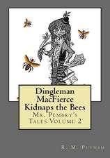 Dingleman Macfierce Kidnaps the Bees
