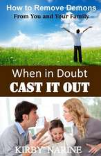 When in Doubt Cast It Out